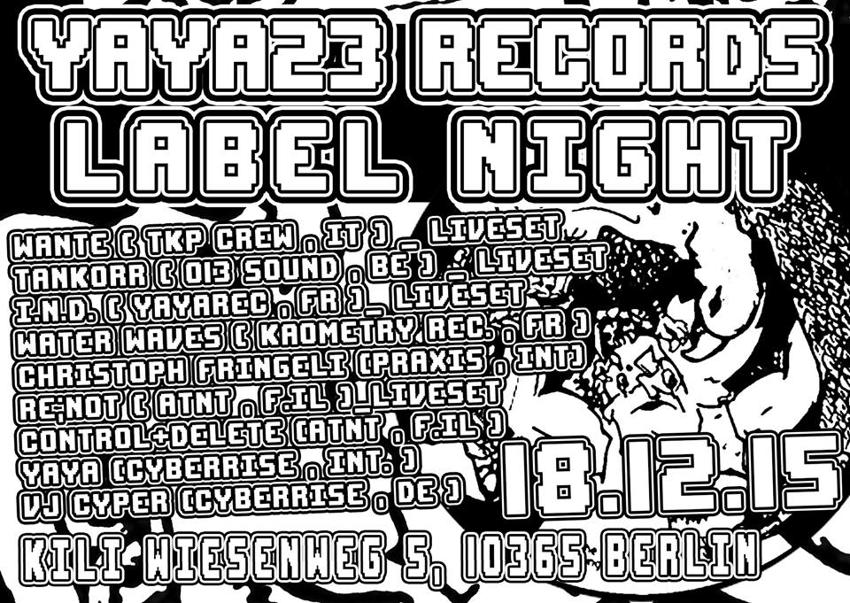 18.12.2015 yaya23records label night at kili wiesenweg 5, 10365 berlin