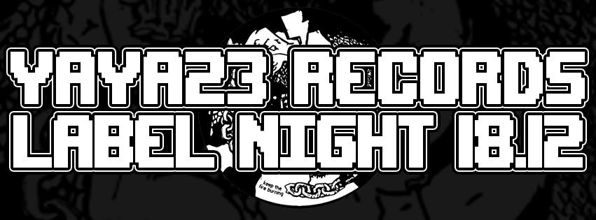 yaya23 record label night 18.12.2015 kili wiesenweg 5, 10365 berlin / friedrichshain / lichtenberg / ostkreuz / eastcross